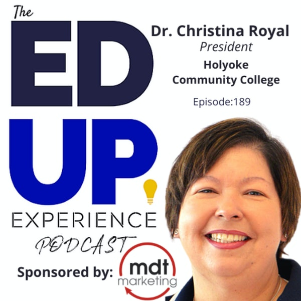189: Eliminating the Stigma of Community Colleges - with Dr. Christina Royal, President, Holyoke Community College Image