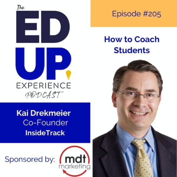 205: How to Coach Students - with Kai Drekmeier, Co-Founder, InsideTrack Image