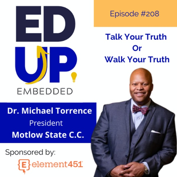 208: Talk Your Truth or Walk Your Truth - with Dr. Michael Torrence, President, Motlow State Community College Image