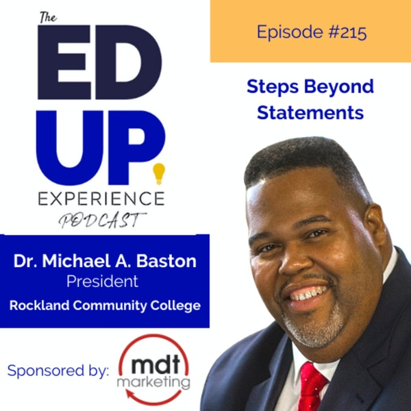 215: Steps Beyond Statements - with Dr. Michael A. Baston President, Rockland Community College Image