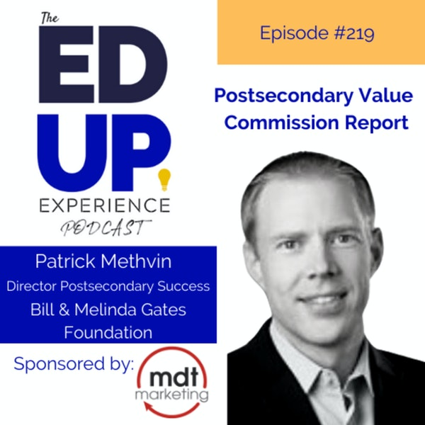 219: Postsecondary Value Commission Report - with Patrick Methvin, Director Postsecondary Success, Bill & Melinda Gates Foundation Image