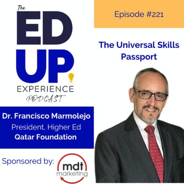 221: The Universal Skills Passport - with Dr. Francisco Marmolejo, President of Higher Education, Qatar Foundation Image