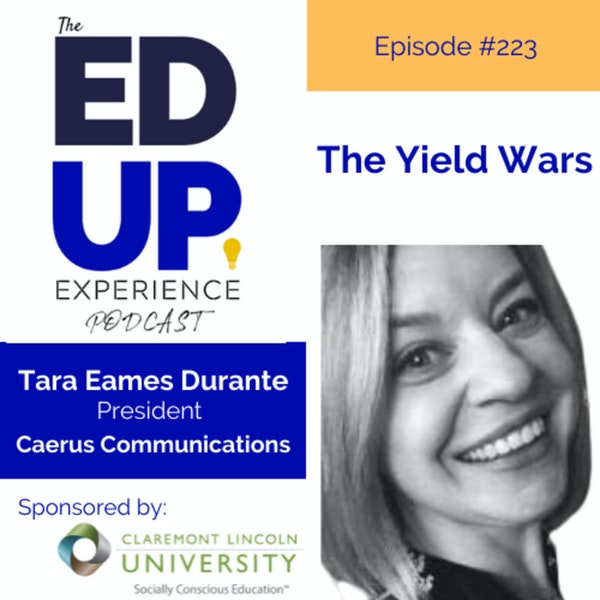223: The Yield Wars - with Tara Eames Durante, President, Caerus Communications Image