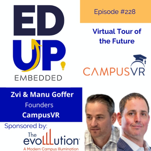 228: Virtual Tour of the Future - with Zvi and Manu Goffer, CampusVR