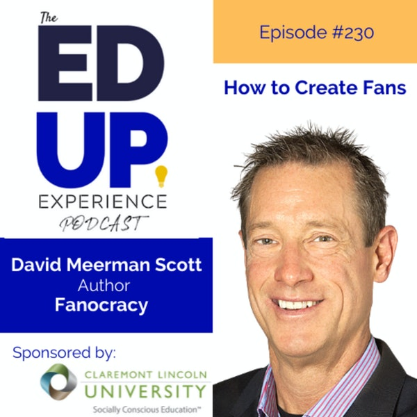 230: How to Create Fans - with David Meerman Scott, Author, Fanocracy Image