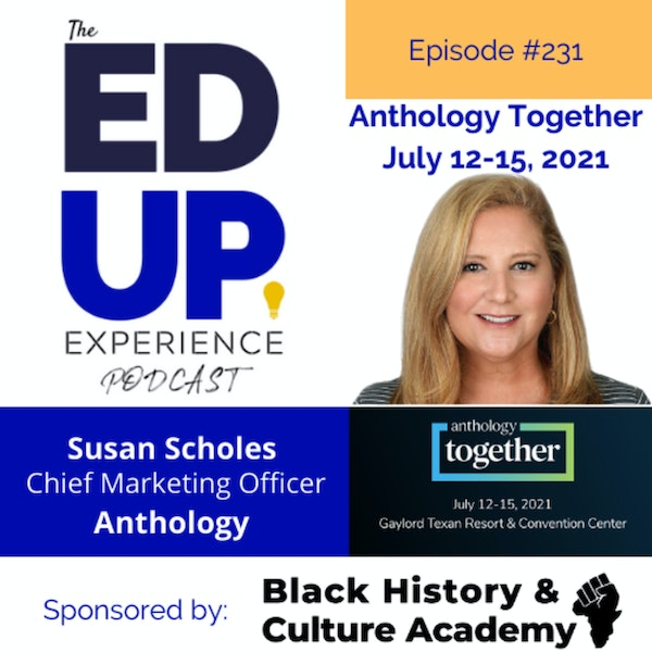 232: Anthology Together 2021 - with Susan Scholes, Chief Marketing Officer, Anthology