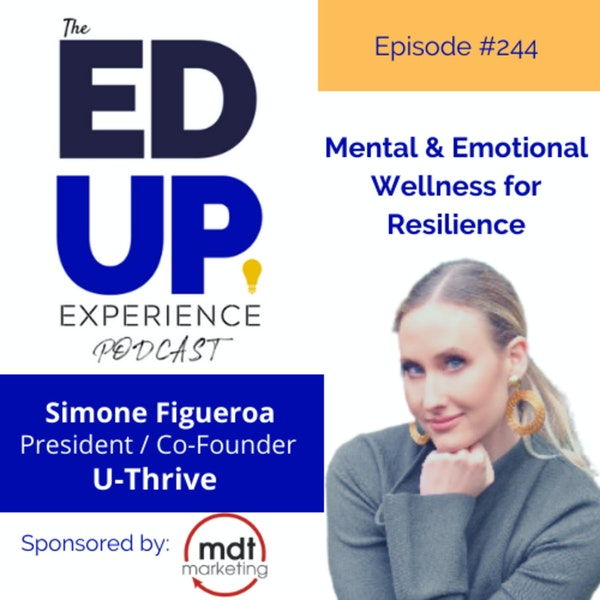 244: Mental & Emotional Wellness for Resilience - with Simone Figueroa, President, U-Thrive Educational Services Image