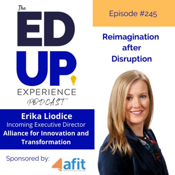 245: Reimagination after Disruption - with Erika Liodice, Incoming Executive Director, AFIT Image