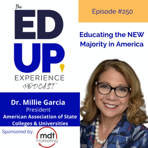 250: Educating the NEW Majority in America - with Dr. Mildred Garcia, President, AASCU Image