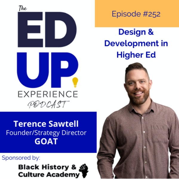 252: Design & Development in Higher Ed - with Terence Sawtell, Founder, Goat Image