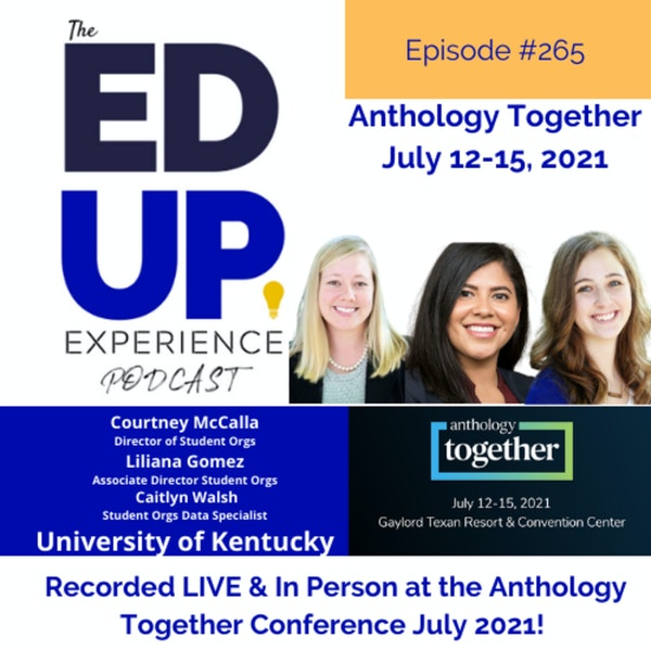 265: Live & In Person from the Anthology Together Conference July 2021 - with The Student Organizations and Activities Team, University of Kentucky Image