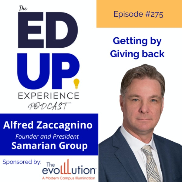 275: Getting by Giving Back - with Alfred Zaccagnino, Founder and President of the Samarian Group Image