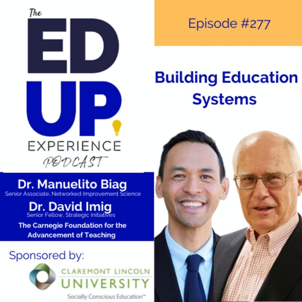 277: Building Education Systems- with Dr. Manuelito Biag & Dr. David Imig, Carnegie Foundation for the Advancement of Teaching