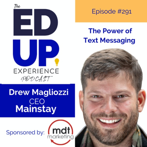 291: The Power of Text Messaging - with Andrew Magliozzi, Co-Founder & CEO, Mainstay Image