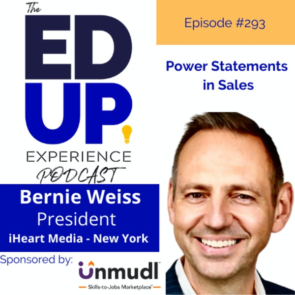293: Power Statements in Sales - with Bernie Weiss, President, iHeartMedia - New York Image