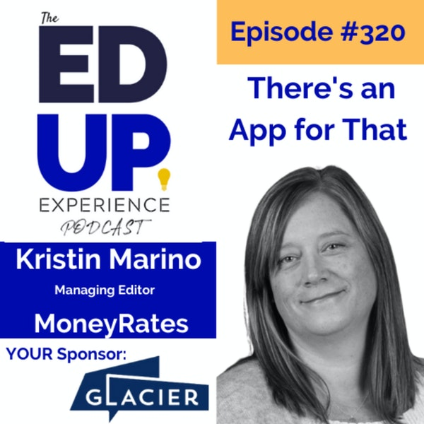320: There's an App for That - with Kristin Marino, Managing Editor, MoneyRates Image