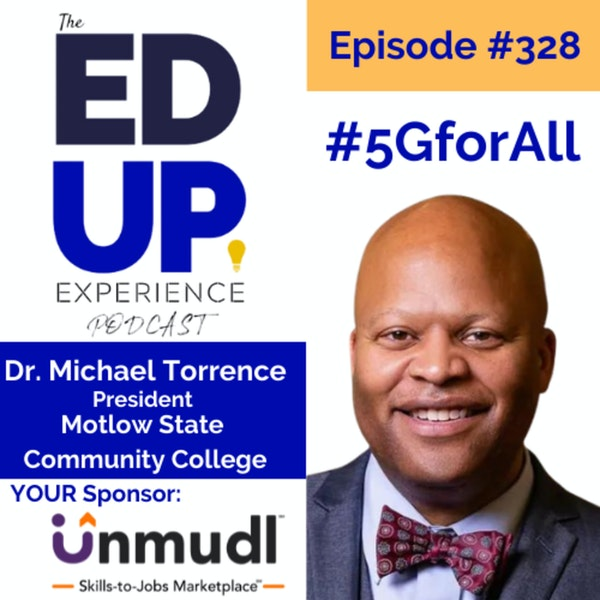 328: #5GforAll - with Dr. Michael Torrence, President, Motlow State Community College Image