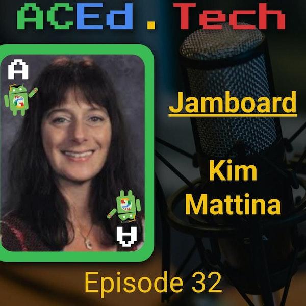 Jamboard with Kim Mattina