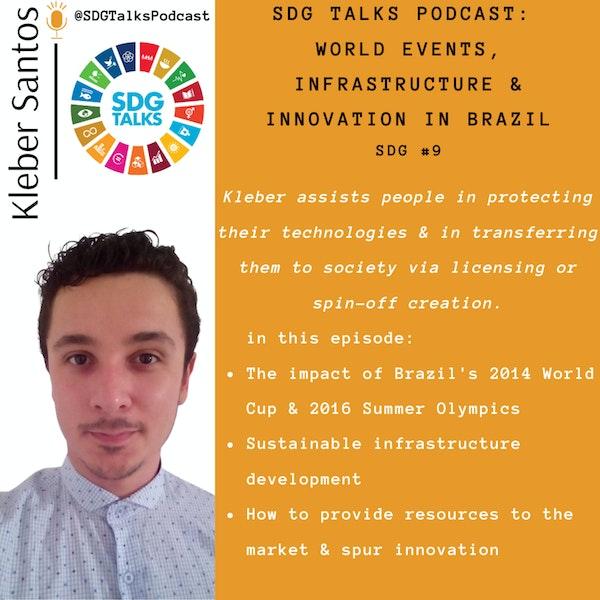 SDG #9 - World Events, Infrastructure & Innovation in Brazil with Kleber Santos Image