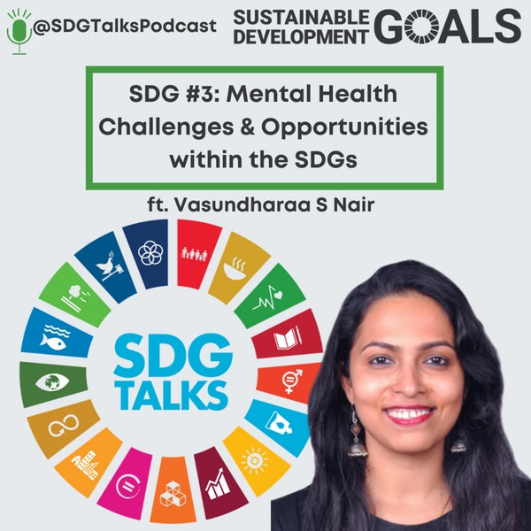 SDG #3: Mental Health Challenges & opportunities within the SDGs with Vasundharaa Nair Image