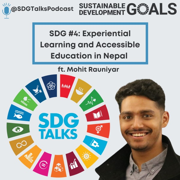 SDG #4- Experiential Learning and Accessible Education in Nepal with Mohit Rauniyar Image