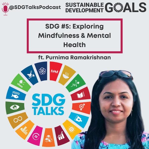SDG #5 Exploring Mindfulness & Mental Health with Purnima Ramakrishnan Image
