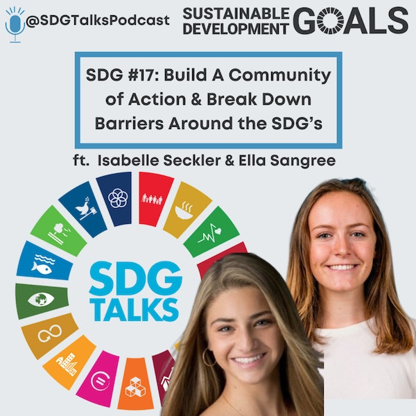 SDG #17: Build a Community of Action & Break Down Barriers Around the SDG's with Ella & Isabelle Image