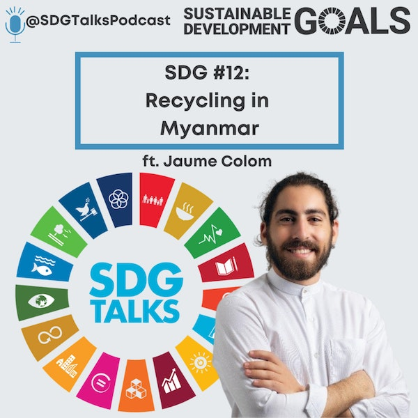 SDG #12: Recycling in Myanmar with Jaume Colom Image