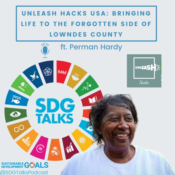 UNLEASH HACKS USA: Bringing Life to the Forgotten Side of Lowndes County with Perman Hardy