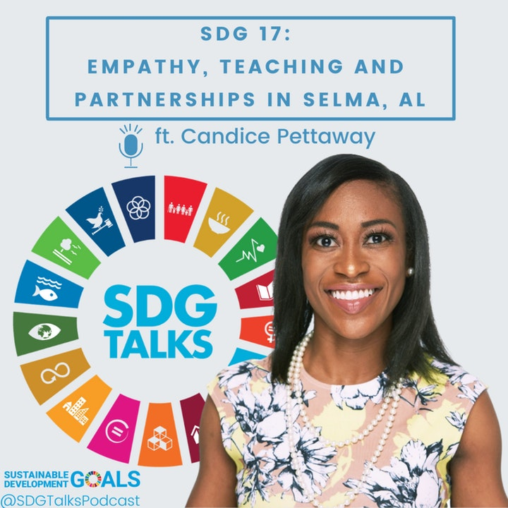 SDG 17: Empathy, Teaching and Partnerships in Selma, AL with Candice Pettaway