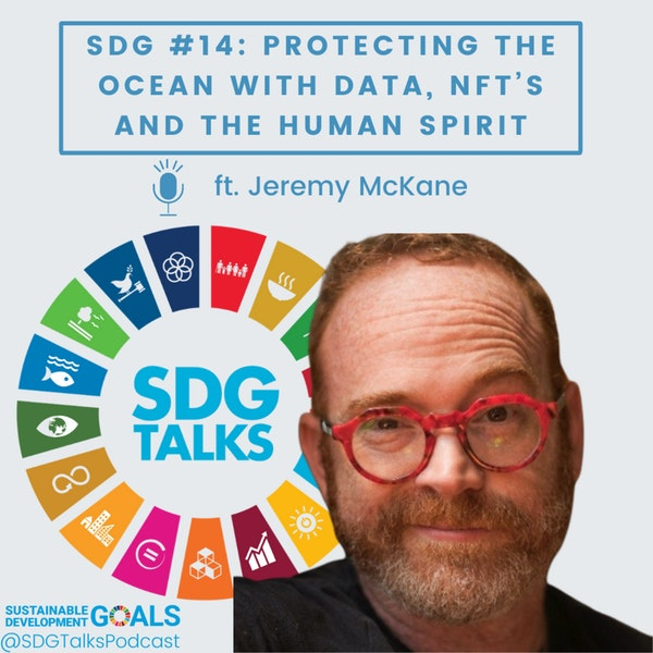 SDG #14: Protecting the Ocean with Data, NFT's and the Human Spirit with Jeremy McKane Image