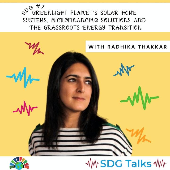 SDG 7   GreenLight Planet's Solar Home Systems, Microfinancing Solutions & the Grassroots Energy Transition   Radhika Thakkar