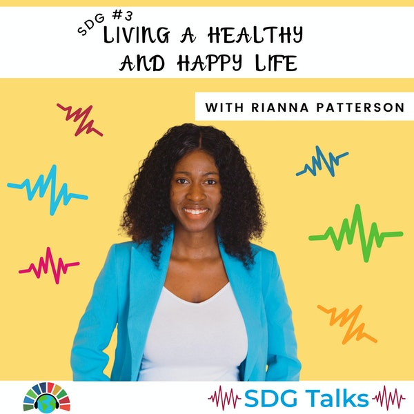 SDG 3 | Living a Healthy and Happy Life | Rianna Patterson Image