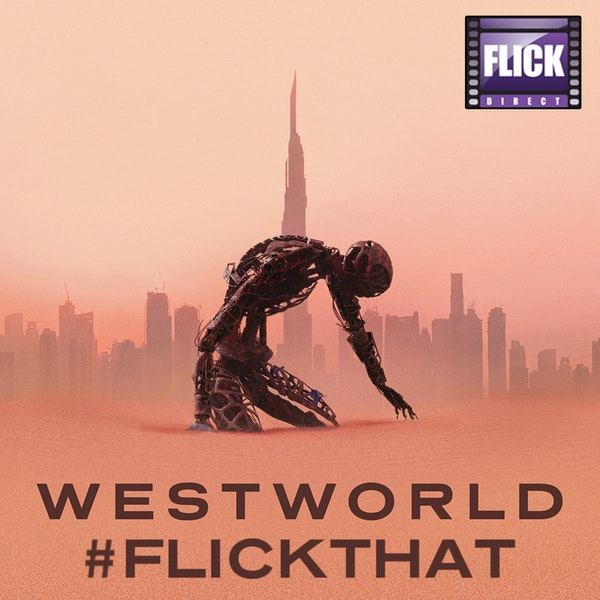 FlickThat Takes on Westworld Image