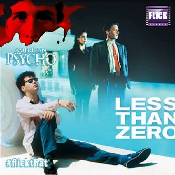 FlickThat Takes on Less Than Zero / American Psycho Image