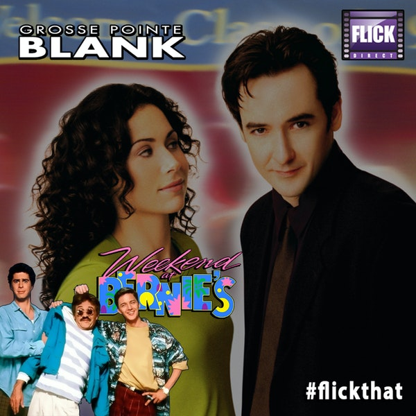FlickThat Takes on Weekend At Bernie's and Grosse Pointe Blank Image
