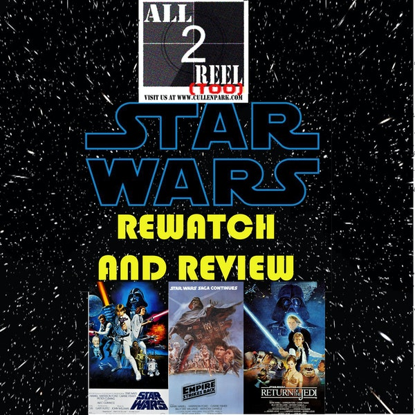 STAR WARS REWATCH AND REVIEW - THE ORIGINAL TRILOGY Image
