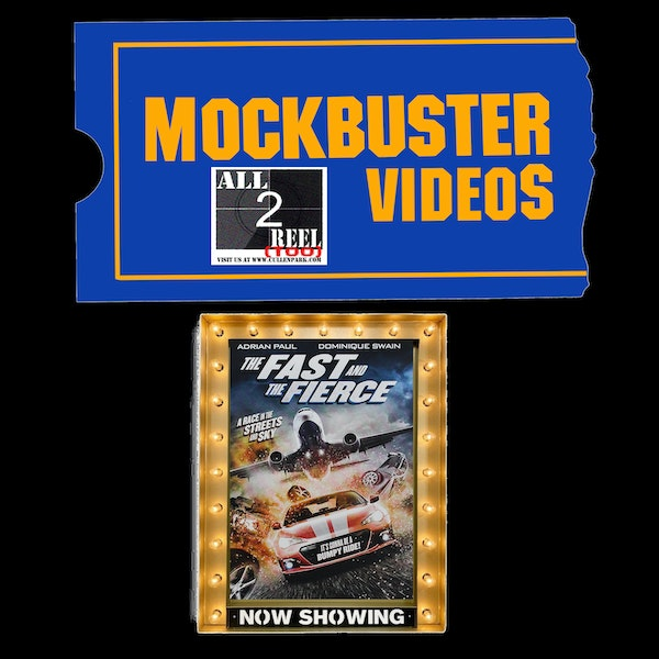 The Fast and the Fierce (2017)- MOCKBUSTER VIDEOS Image