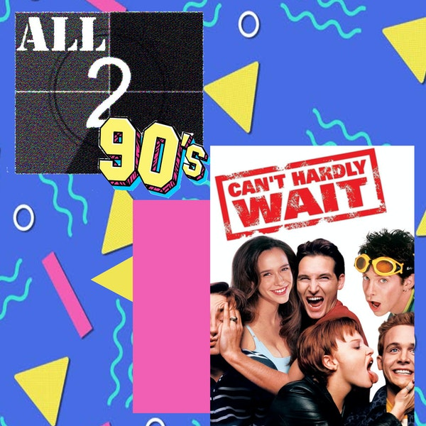 Can't Hardly Wait (1998) - All290s Image