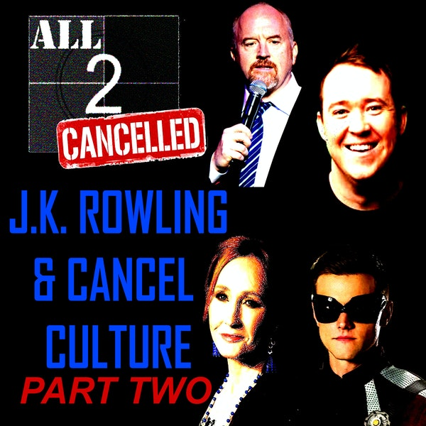 ALL2CANCELLED- J.K. ROWLING AND CANCEL CULTURE PART TWO Image