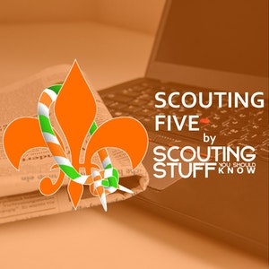 Scouting Five 037 - Week of July 9, 2018