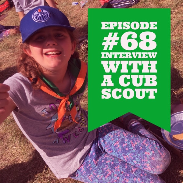 Episode 68 - Interview With a Cub Scout Image