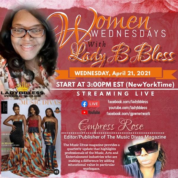 #34 April 21. 2021 (Empress Rose Music Divas) Women Wednesdays Image