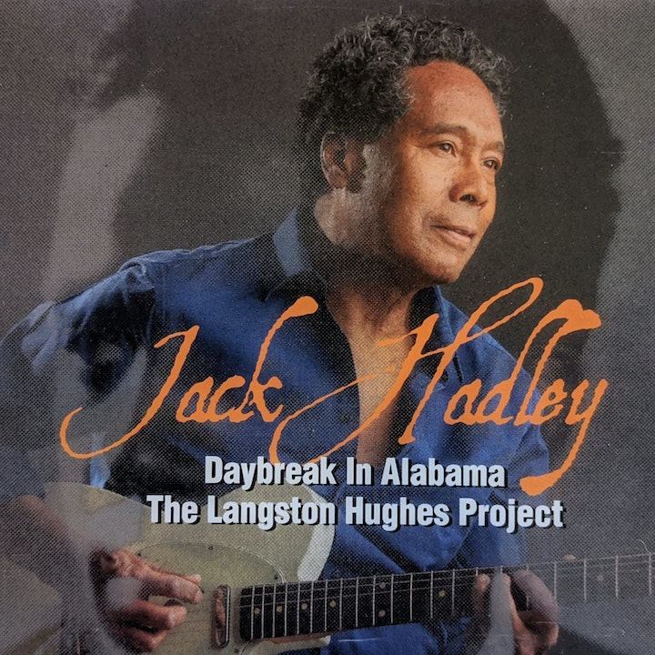 Jack Hadley Drops a New CD: Daybreak In Alabama The Langston Hughes Project