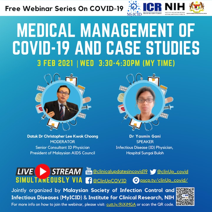 Clinical Management Updates of COVID-19 and Case Studies by Dr Yasmin Gani, Infectious Disease Physician
