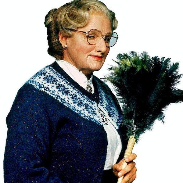 Mrs. Doubtfire. Robin Williams. 1993