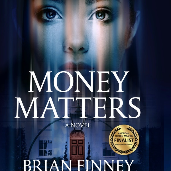 Money Matters: The poor and naive meet the rich and dangerous. In conversation with author Brian Finney