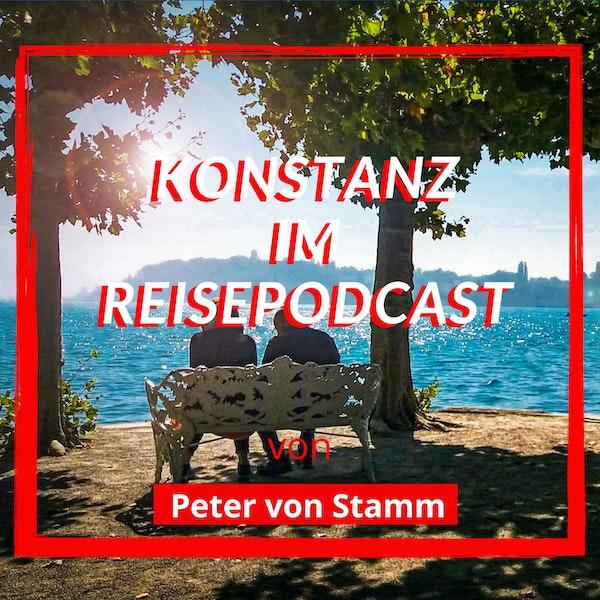 Der Konstanz Reise Podcast von Peter von Stamm Image