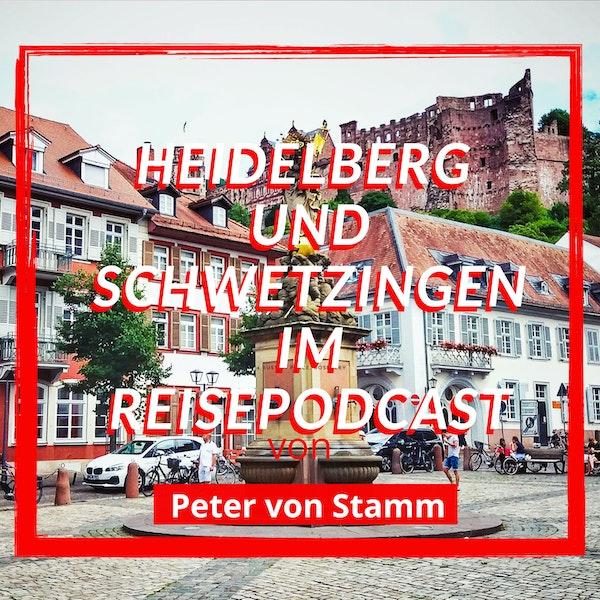Der Heidelberg und Schwetzingen Reise-Podcast von Peter von Stamm Image