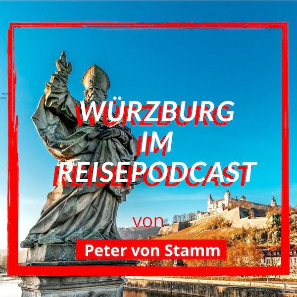 Der Würzburg Reise Podcast von Peter von Stamm (Teil 01) Image